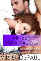 Mit dem Milliardär im Bett ebook by Virna DePaul