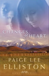 Changes of Heart (Montana Skies Book #1) ebook by Paige Lee Elliston