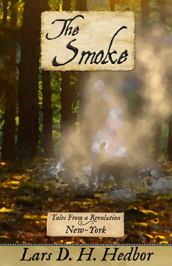 The Smoke - Tales From a Revolution - New-York ebook by Lars D. H. Hedbor