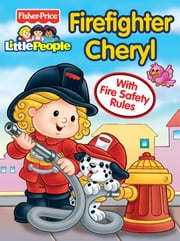 Fisher Price Little People Firefighter Cheryl ebook by Matt Mitter,SI Artists