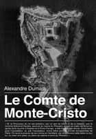 Le Comte de Monte-Cristo - Version complète ebook by Alexandre Dumas