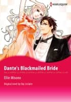 DANTE'S BLACKMAILED BRIDE - Harlequin Comics ebook by Day Leclaire, Ellie Misono