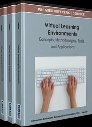 Virtual Learning Environments - Concepts, Methodologies, Tools and Applications ebook by Information Resources Management Association