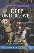 Deep Undercover ebook by Lenora Worth