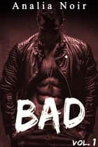 BAD, simply BAD (Vol. 1) ebook by Analia Noir