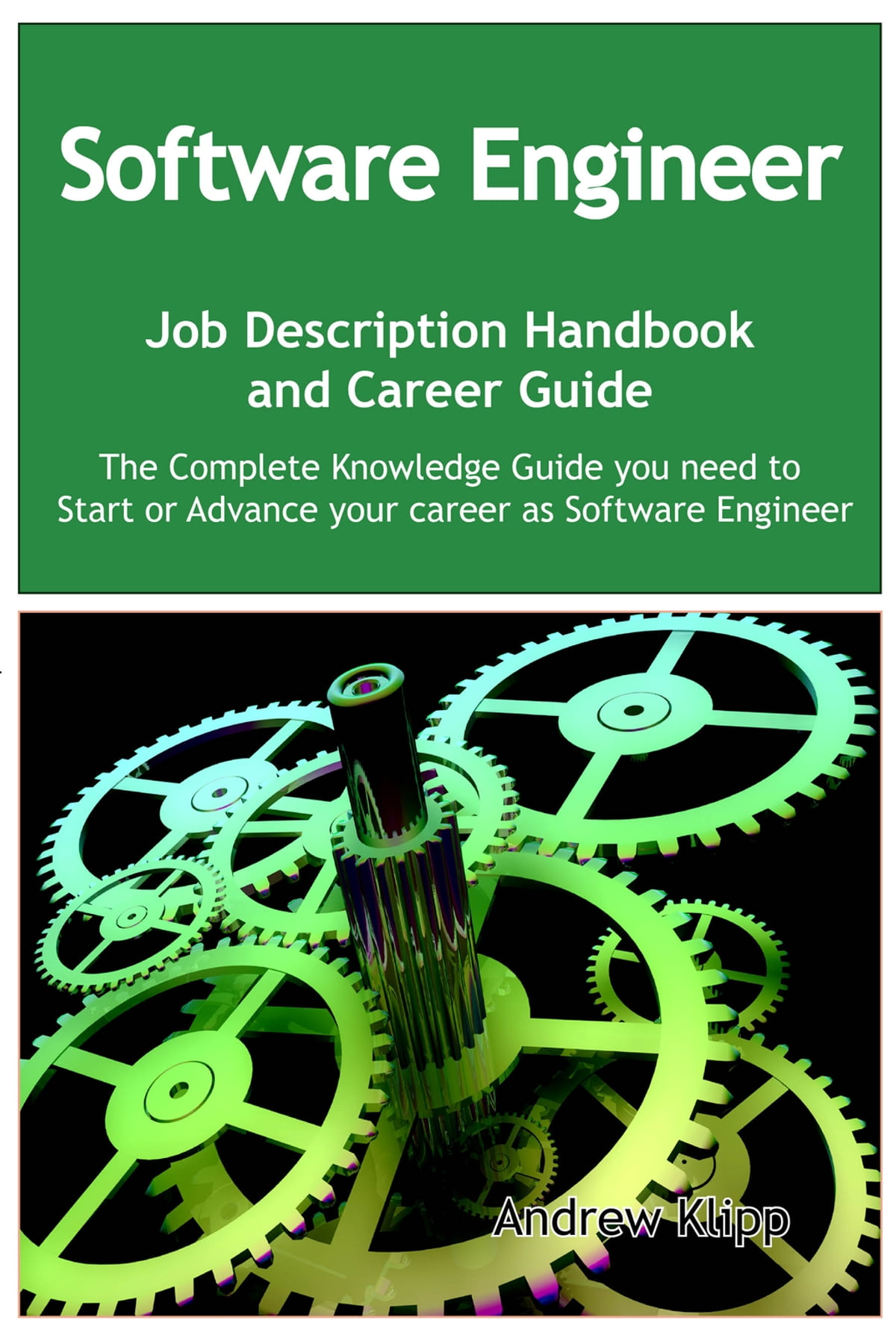 The Software Engineer Job Description Handbook and Career Guide: The  Complete Knowledge Guide you need to Start or Advance your Career as  Software
