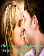 How to get your Ex back ebook by Rony Mehta