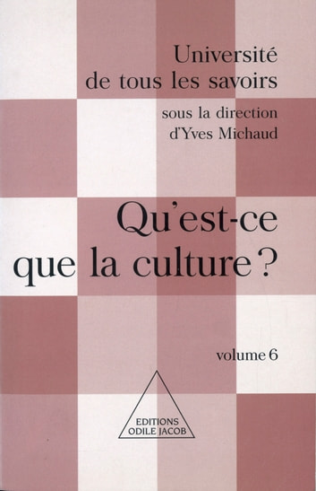 Qu'est-ce que la culture ? - (Volume 6) ebook by Yves Michaud