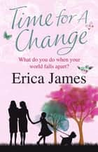 Time For A Change ebook by Erica James