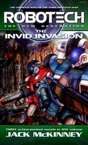 Robotech: The New Generation: The Invid invasion ebook by Jack McKinney