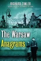 The Warsaw Anagrams: A Novel ebook by Richard Zimler