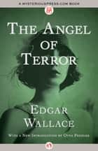 The Angel of Terror ebook by Edgar Wallace,Otto Penzler