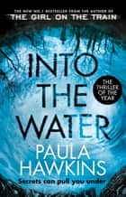 Into the Water - The Sunday Times Bestseller ebook by Paula Hawkins