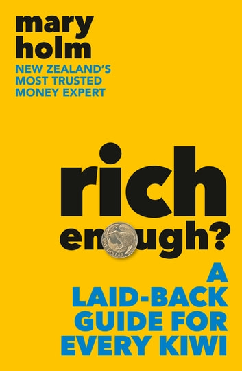 Rich Enough? - A Laid-back Guide for Every Kiwi ebook by Mary Holm