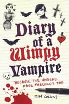 Diary of a Wimpy Vampire ebook by Tim Collins