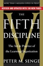 The Fifth Discipline - The Art & Practice of The Learning Organization ebook by Peter M. Senge