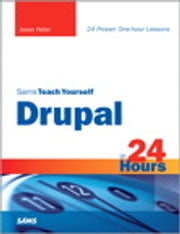 Sams Teach Yourself Drupal in 24 Hours ebook by Jesse Feiler