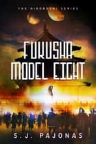 Fukusha Model Eight ebook by S. J. Pajonas
