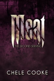 Meat - The Second Serving ebook by Chele Cooke