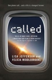 "Called - ""Hello, My Name is Mrs. Jefferson, I Understand Your Plane is Being Hijacked?"" ebook by Felicia Middlebrooks,Lisa Jefferson"