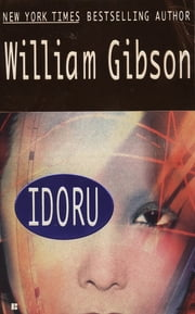 Idoru ebook by Kobo.Web.Store.Products.Fields.ContributorFieldViewModel