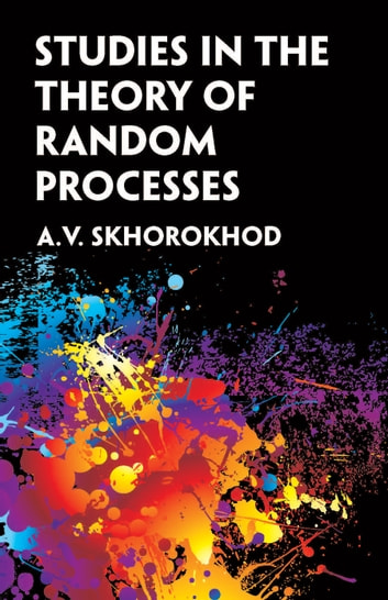 Studies in the Theory of Random Processes ebook by A. V. Skorokhod