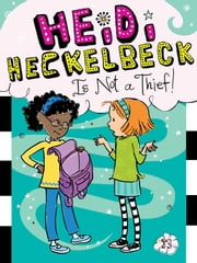 Heidi Heckelbeck Is Not a Thief! ebook by Wanda Coven,Priscilla Burris
