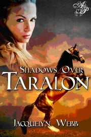 Shadows Over Taralon ebook by Jacquelyn Webb