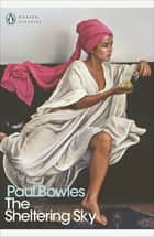 The Sheltering Sky eBook by Paul Bowles