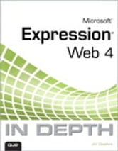 Microsoft Expression Web 4 In Depth ebook by Jim Cheshire