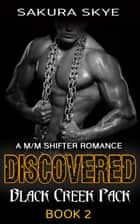 Discovered - Black Creek Pack, #2 ebook by Sakura Skye
