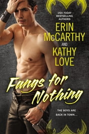 Fangs for Nothing ebook by Erin McCarthy,Kathy Love
