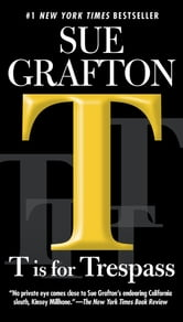 T is for Trespass - A Kinsey Millhone Novel ebook by Sue Grafton