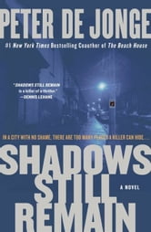 Shadows Still Remain - A Novel ebook by Peter de Jonge