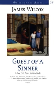 Guest of a Sinner: A Novel ebook by Wilcox, James