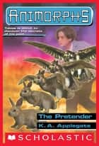 The Pretender (Animorphs #23) ebook by K. A. Applegate