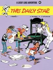 Lucky Luke - Volume 41 - The Daily Star ebook by Xavier Fauche,Jean Leturgie