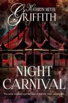Night Carnival Horror Short Story ebook by Kathryn Meyer Griffith