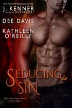 Seducing Sin ebook by Julie Kenner, Dee Davis, Kathleen O'Reilly,...