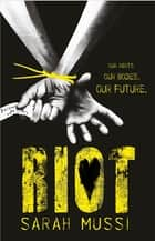 Riot ebook by Sarah Mussi