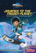 Miles From Tomorrowland:Journey to the Frozen Planet ebook by Disney Book Group