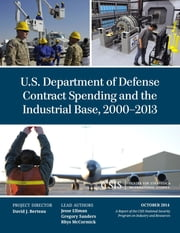 U.S. Department of Defense Contract Spending and the Industrial Base, 2000-2013 ebook by Jesse Ellman,Gregory Sanders,Rhys McCormick