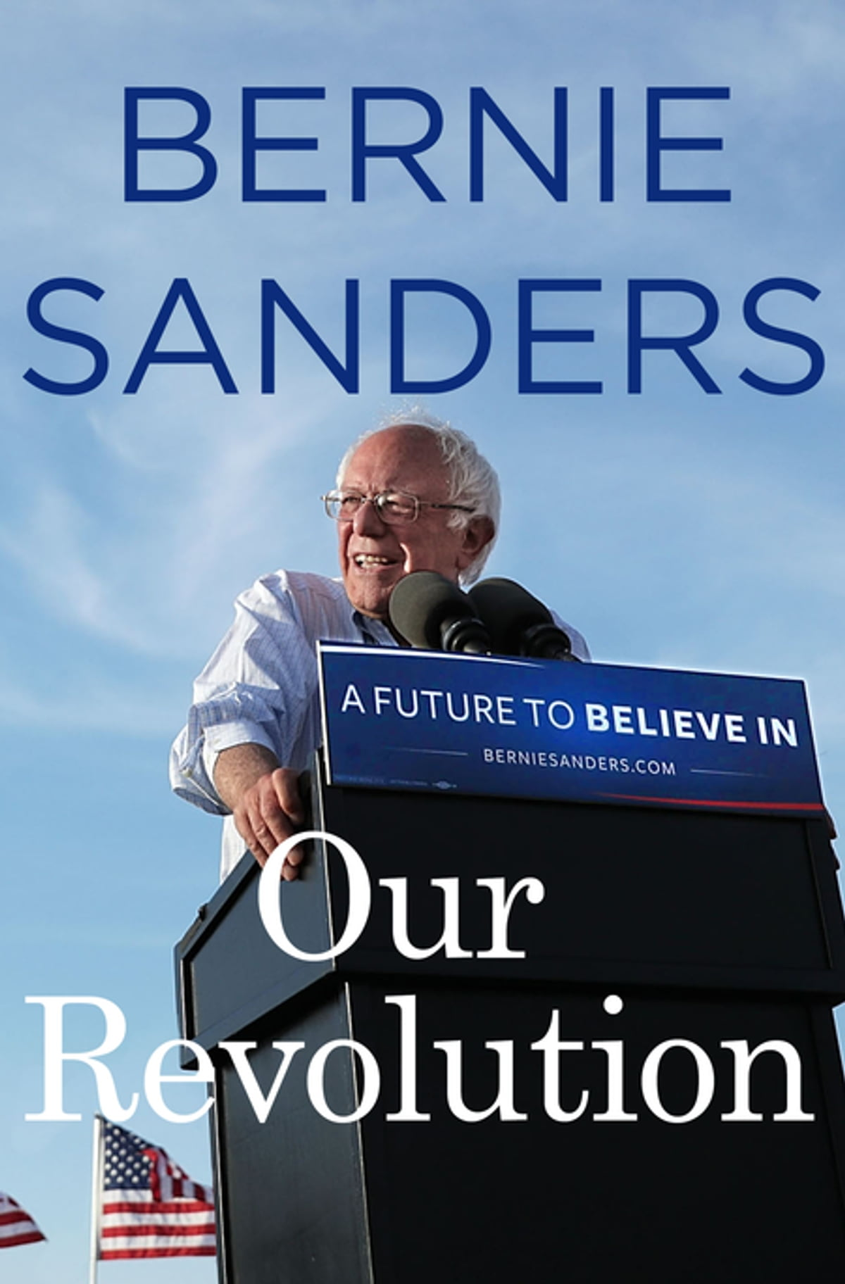 Our Revolution  A Future To Believe In Ebook By Bernie Sanders