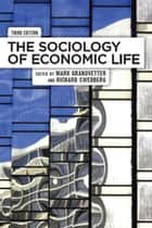 The Sociology of Economic Life eBook by Mark Granovetter