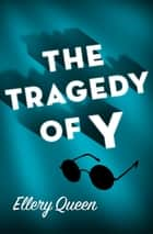 The Tragedy of Y ebook by Ellery Queen