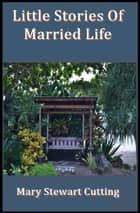 More Stories of Married Life ebook by Mary Stewart Cutting