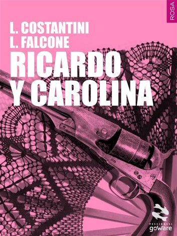Ricardo y Carolina eBook by Laura Costantini,Loredana Falcone