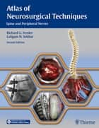 Atlas of Neurosurgical Techniques ebook by Richard Glenn Fessler,Laligam N. Sekhar