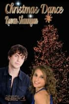 Christmas Dance ebook by Rowan Shannigan