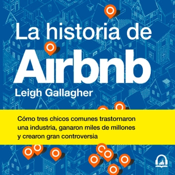 La historia de Airbnb audiobook by Leigh Gallagher